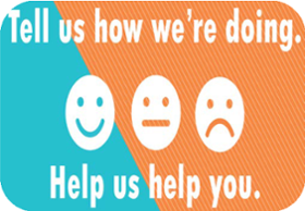 Customer Satisfaction Survey logo with three faces.  Tell us how we're doing.  Help us help you.